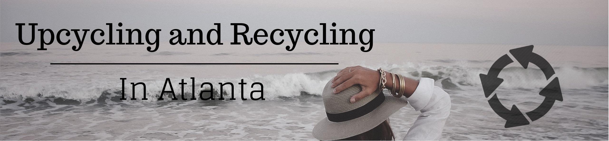 waves crashing: upcycling and recycling in atlanta